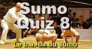 Sumo Quiz 8 : le b.a.-ba du sumo